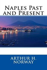 Naples Past and Present | Arthur H. Norway |