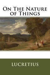 On the Nature of Things | Lucretius |