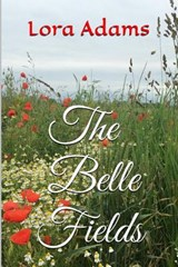 The Belle Fields | Lora Adams |