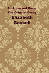 An Accursed Race, the Original Essay | Elizabeth Gaskell |