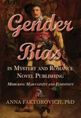Gender Bias in Mystery and Romance Novel Publishing | Dr Anna Faktorovich |