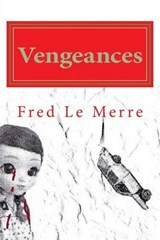 Vengeances | Fred Le Merre |