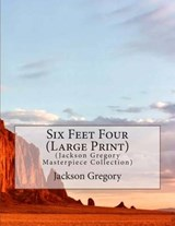 Six Feet Four | Jackson Gregory |
