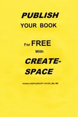 Publish Your Book for Free with Createspace | Vivian Chepourkoff Hayes |