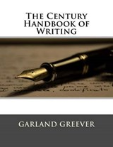 The Century Handbook of Writing | Garland Greever |