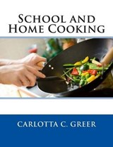 School and Home Cooking | Carlotta C. Greer |