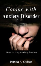 Coping with Anxiety Disorder | Ms Patricia Ann Carlisle |