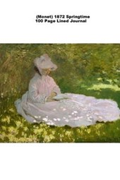 (Monet) 1872 Springtime 100 Page Lined Journal