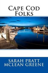 Cape Cod Folks | Sarah Pratt McLean Greene |
