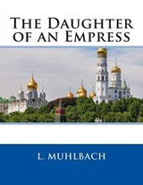 The Daughter of an Empress | L. Muhlbach |