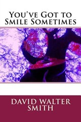 You've Got to Smile Sometimes | David Walter Smith |
