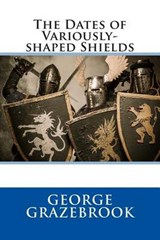 The Dates of Variously-Shaped Shields | George Grazebrook |