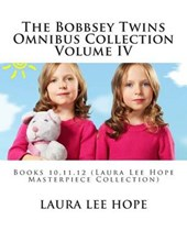 The Bobbsey Twins Omnibus Collection Volume IV