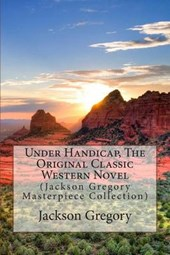 Under Handicap, the Original Classic Western Novel