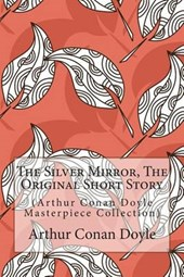 The Silver Mirror, the Original Short Story