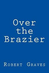 Over the Brazier | Robert Graves |