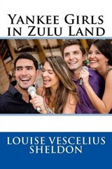 Yankee Girls in Zulu Land | Louise Vescelius Sheldon |