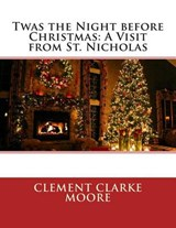Twas the Night Before Christmas | Clement Clarke Moore |