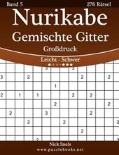 Nurikabe Gemischte Gitter Grossdruck - Leicht Bis Schwer - Band 5 - 276 Ratsel