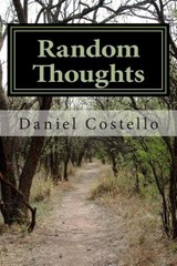 Random Thoughts | Mr Daniel James Costello Sr |