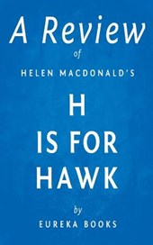 A Review of Helen MacDonald's H Is for Hawk