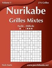 Nurikabe Grilles Mixtes - Facile a Difficile - Volume 1 - 276 Grilles
