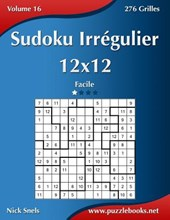 Sudoku Irregulier 12x12 - Facile - Volume 16 - 276 Grilles
