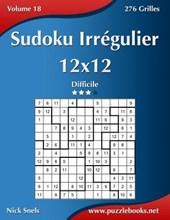 Sudoku Irregulier 12x12 - Difficile - Volume 18 - 276 Grilles