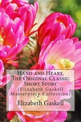 Hand and Heart, the Original Classic Short Story | Elizabeth Cleghorn Gaskell |