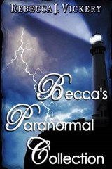 Becca's Paranormal Collection | Rebecca J. Vickery |