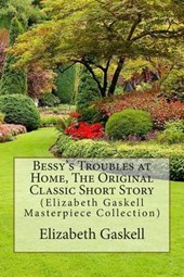 Bessy's Troubles at Home, the Original Classic Short Story