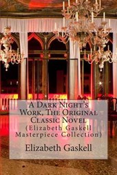 A Dark Night's Work, the Original Classic Novel