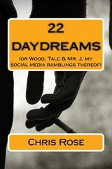 22 Daydreams | Mr Chris Rose |