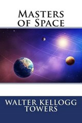 Masters of Space | Walter Kellogg Towers |