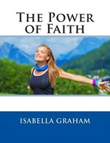 The Power of Faith | Isabella Graham |