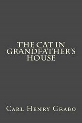 The Cat in Grandfather's House | Carl Henry Grabo |
