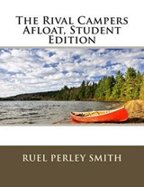 The Rival Campers Afloat, Student Edition | Ruel Perley Smith |
