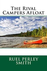 The Rival Campers Afloat | Ruel Perley Smith |
