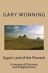 Egypt: Land Of The Pharaoh | Gary Wonning |