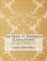 The Trail to Yesterday | Charles Alden Seltzer |