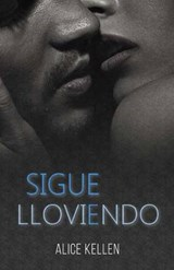 Sigue Lloviendo | Alice Kellen |