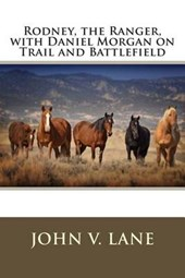 Rodney, the Ranger, with Daniel Morgan on Trail and Battlefield