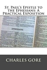 St. Paul's Epistle to the Ephesians | Charles Gore |
