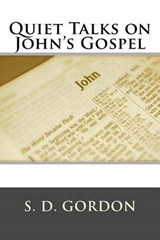 Quiet Talks on John's Gospel | S. D. Gordon |