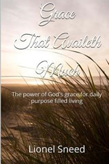 Grace That Availeth Much | Lionel Sneed |