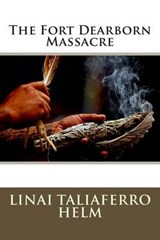 The Fort Dearborn Massacre | Linai Taliaferro Helm |