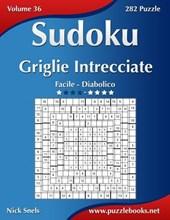 Sudoku Griglie Intrecciate - Da Facile a Diabolico - Volume 36 - 282 Puzzle