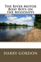 The River Motor Boat Boys on the Mississippi | Harry Gordon |
