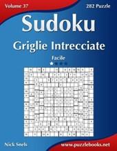 Sudoku Griglie Intrecciate - Facile - Volume 37 - 282 Puzzle