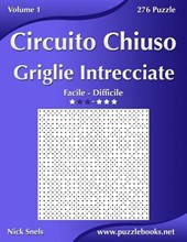 Circuito Chiuso Griglie Intrecciate - Da Facile a Difficile - Volume 1 - 276 Puzzle